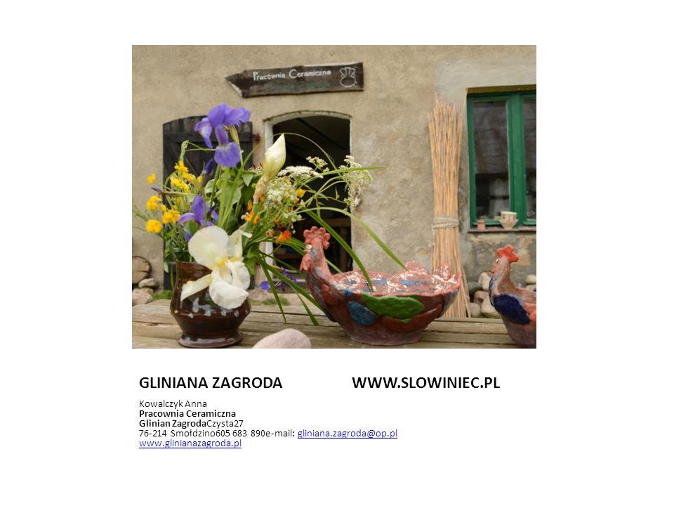 GLINIANA ZAGRODA WWW.SLOWINIEC.PL
