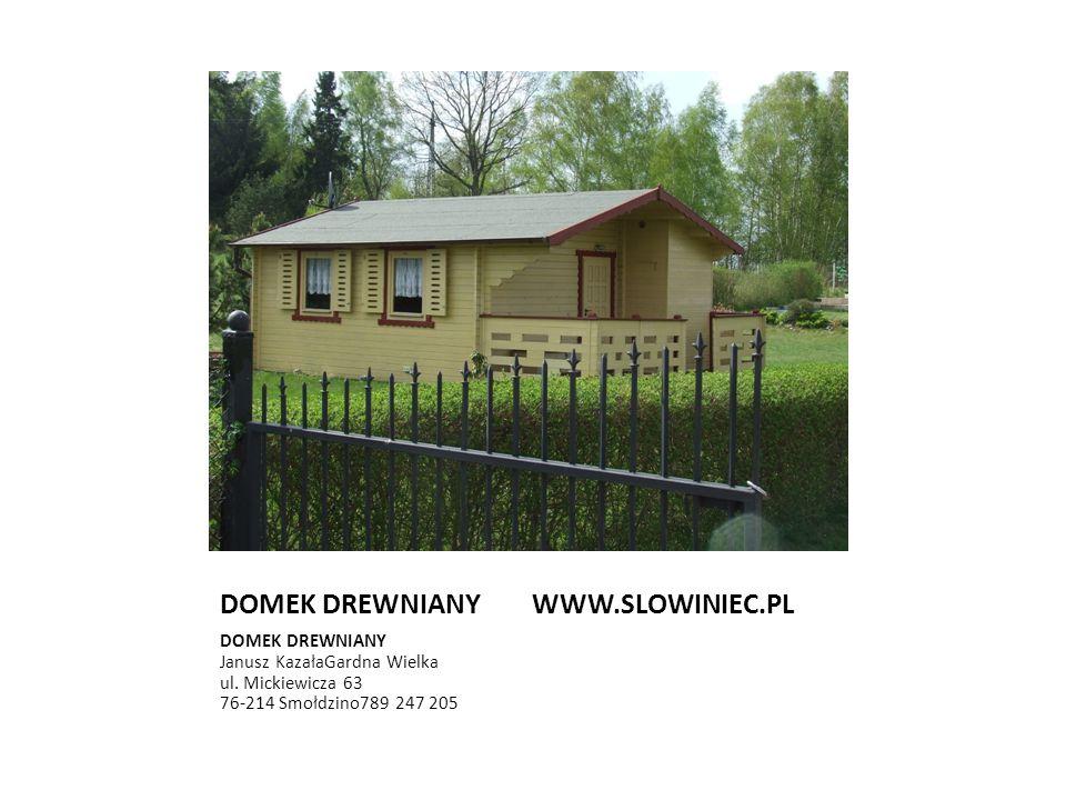 DOMEK DREWNIANY WWW.SLOWINIEC.PL