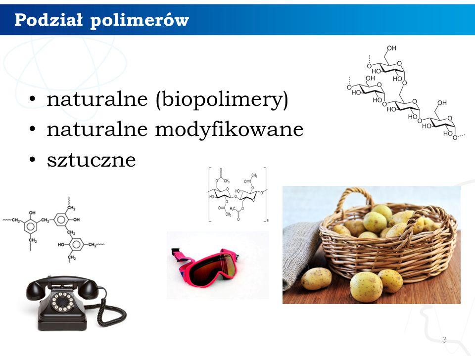 naturalne (biopolimery) naturalne modyfikowane sztuczne