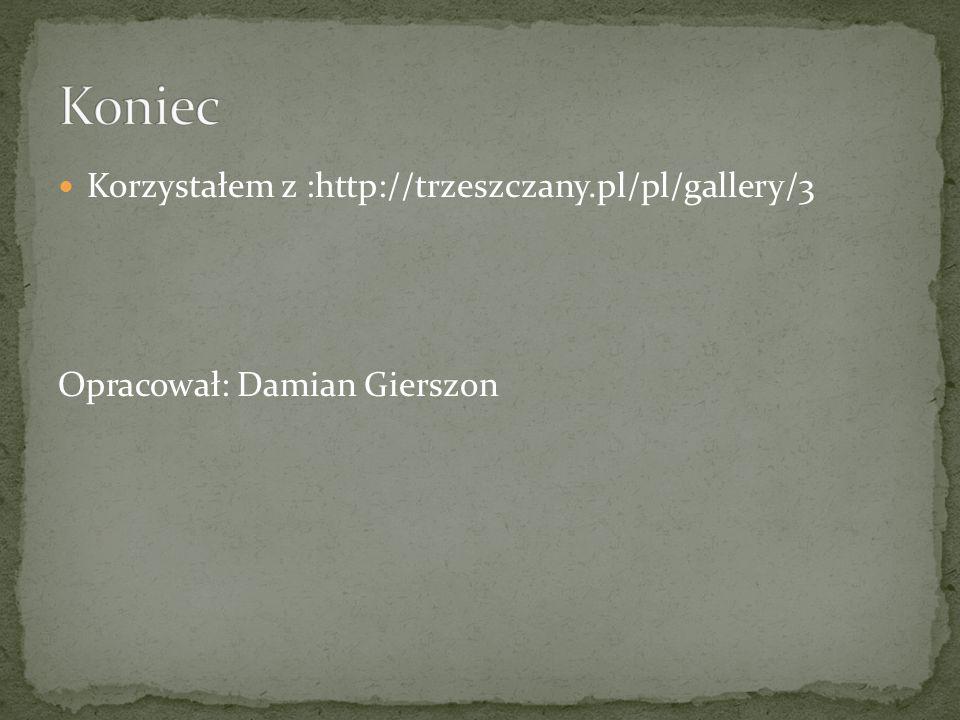 Koniec Korzystałem z :http://trzeszczany.pl/pl/gallery/3
