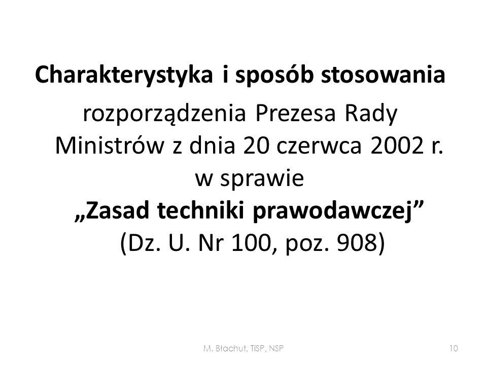 """Charakterystyka i sposób stosowania rozporządzenia Prezesa Rady Ministrów z dnia 20 czerwca 2002 r. w sprawie """"Zasad techniki prawodawczej (Dz. U. Nr 100, poz. 908)"""