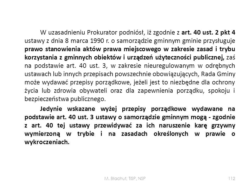 W uzasadnieniu Prokurator podniósł, iż zgodnie z art. 40 ust