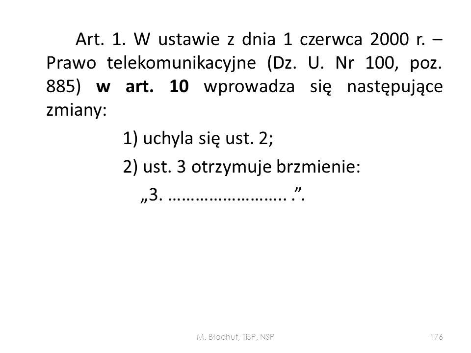 """2) ust. 3 otrzymuje brzmienie: """"3. …………………….. . ."""