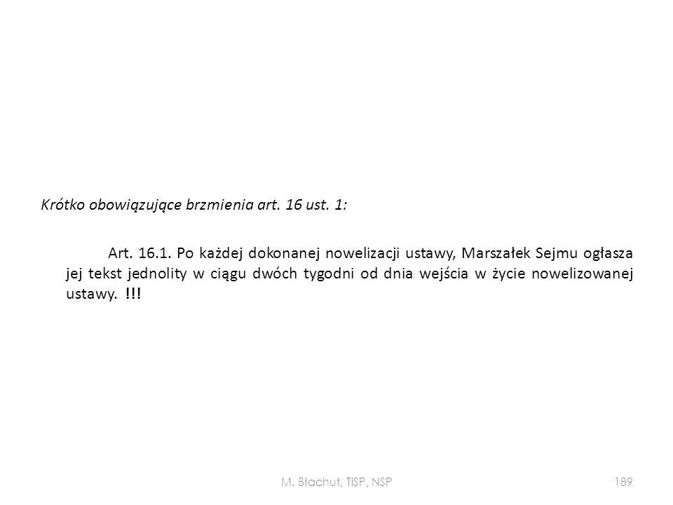 Krótko obowiązujące brzmienia art. 16 ust. 1: Art. 16. 1