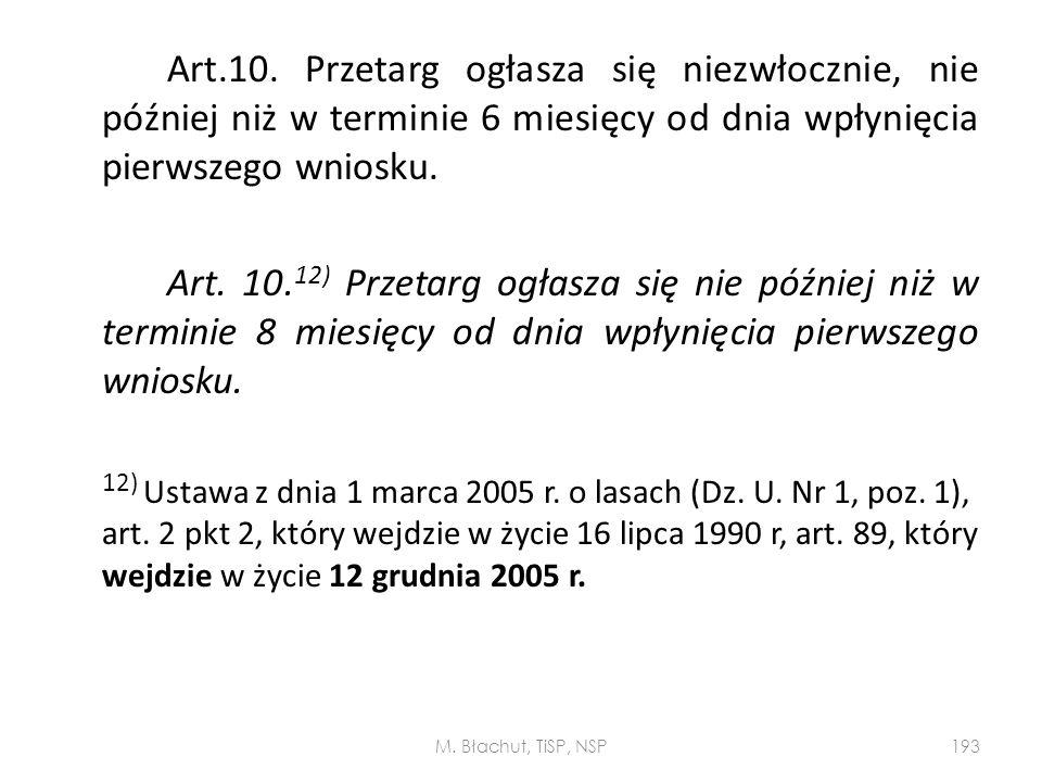 Art.10. Przetarg ogłasza się niezwłocznie, nie później niż w terminie 6 miesięcy od dnia wpłynięcia pierwszego wniosku.