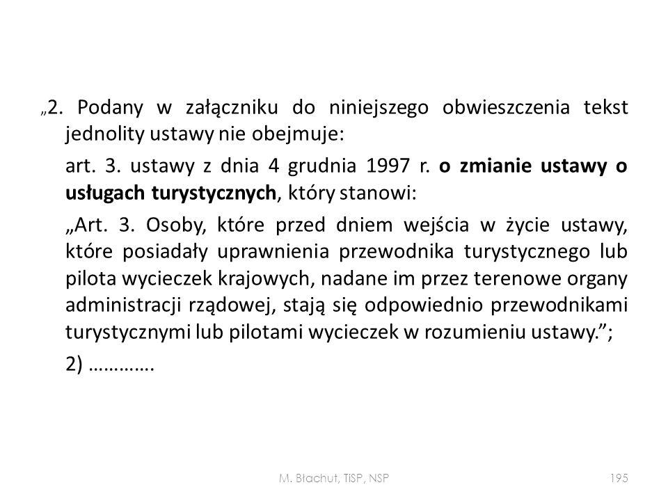 """""""2. Podany w załączniku do niniejszego obwieszczenia tekst jednolity ustawy nie obejmuje:"""