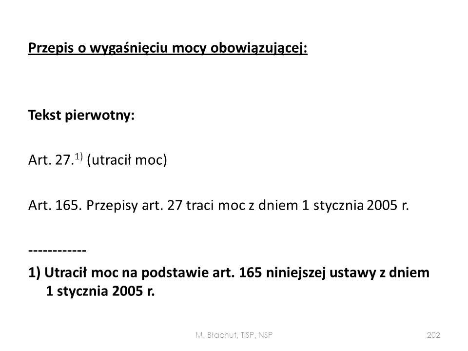 Przepis o wygaśnięciu mocy obowiązującej: Tekst pierwotny: Art. 27