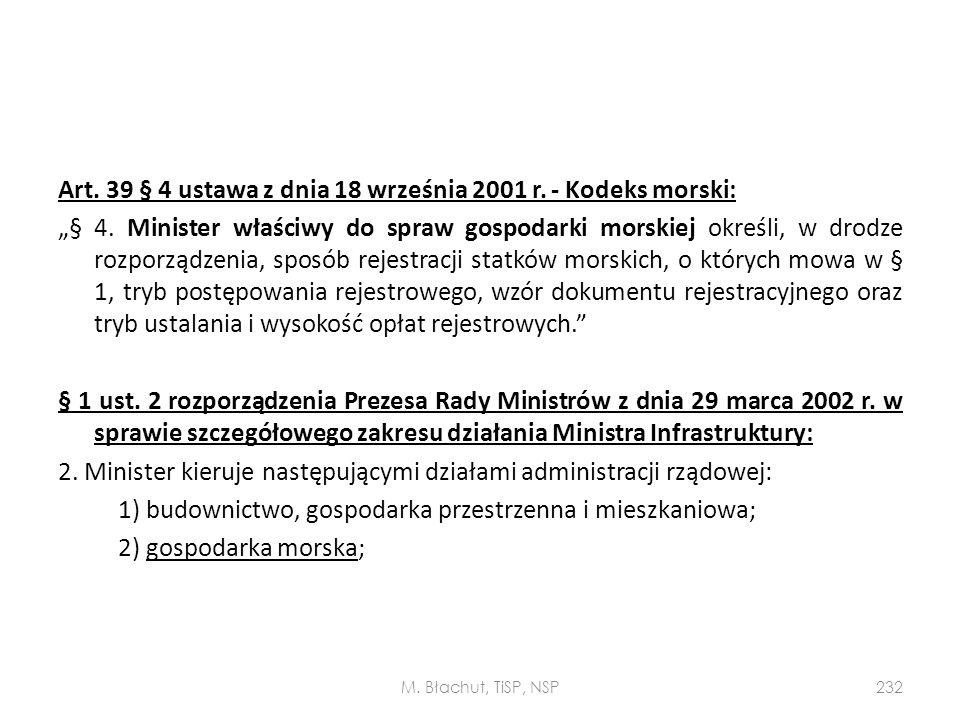 """Art. 39 § 4 ustawa z dnia 18 września 2001 r. - Kodeks morski: """"§ 4"""