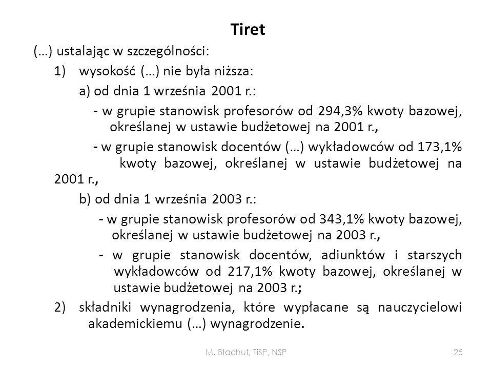 Tiret (…) ustalając w szczególności: 1) wysokość (…) nie była niższa: