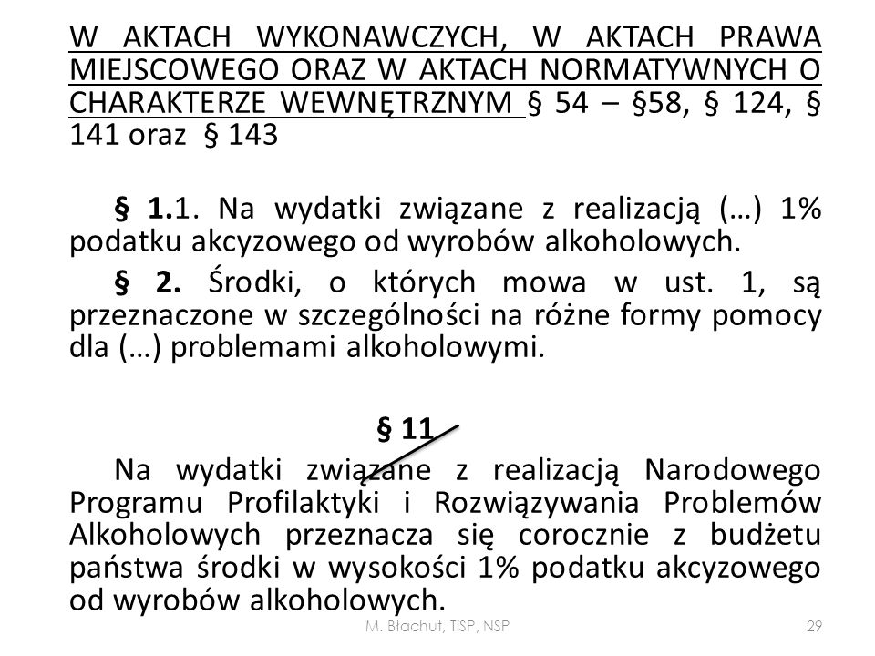 W AKTACH WYKONAWCZYCH, W AKTACH PRAWA MIEJSCOWEGO ORAZ W AKTACH NORMATYWNYCH O CHARAKTERZE WEWNĘTRZNYM § 54 – §58, § 124, § 141 oraz § 143