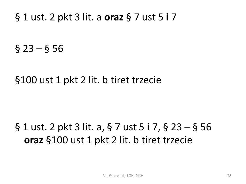 § 1 ust. 2 pkt 3 lit. a oraz § 7 ust 5 i 7 § 23 – § 56 §100 ust 1 pkt 2 lit. b tiret trzecie § 1 ust. 2 pkt 3 lit. a, § 7 ust 5 i 7, § 23 – § 56 oraz §100 ust 1 pkt 2 lit. b tiret trzecie