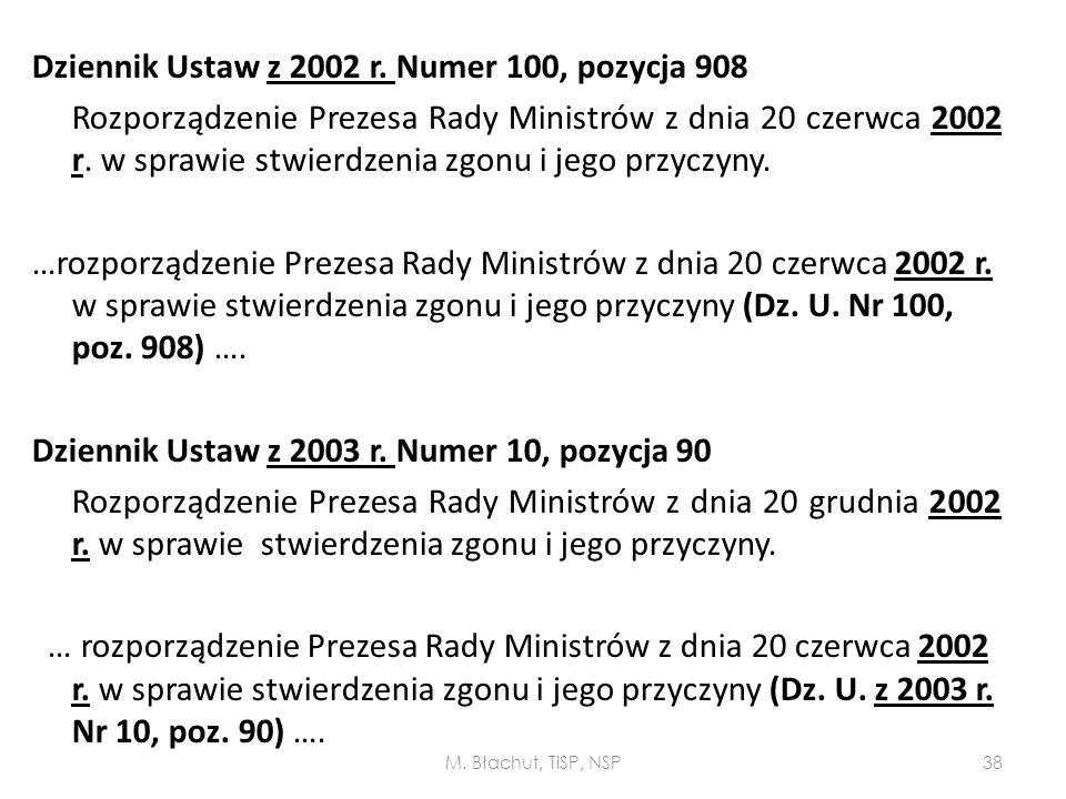 Dziennik Ustaw z 2002 r. Numer 100, pozycja 908 Rozporządzenie Prezesa Rady Ministrów z dnia 20 czerwca 2002 r. w sprawie stwierdzenia zgonu i jego przyczyny. …rozporządzenie Prezesa Rady Ministrów z dnia 20 czerwca 2002 r. w sprawie stwierdzenia zgonu i jego przyczyny (Dz. U. Nr 100, poz. 908) …. Dziennik Ustaw z 2003 r. Numer 10, pozycja 90 Rozporządzenie Prezesa Rady Ministrów z dnia 20 grudnia 2002 r. w sprawie stwierdzenia zgonu i jego przyczyny. … rozporządzenie Prezesa Rady Ministrów z dnia 20 czerwca 2002 r. w sprawie stwierdzenia zgonu i jego przyczyny (Dz. U. z 2003 r. Nr 10, poz. 90) ….