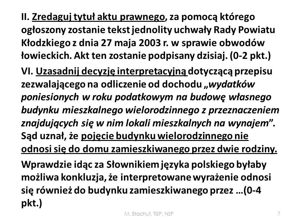 II. Zredaguj tytuł aktu prawnego, za pomocą którego ogłoszony zostanie tekst jednolity uchwały Rady Powiatu Kłodzkiego z dnia 27 maja 2003 r. w sprawie obwodów łowieckich. Akt ten zostanie podpisany dzisiaj. (0-2 pkt.)