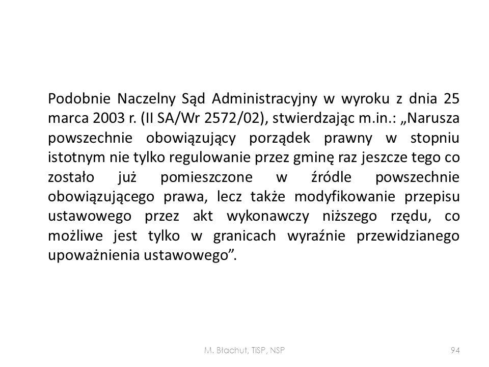 Podobnie Naczelny Sąd Administracyjny w wyroku z dnia 25 marca 2003 r