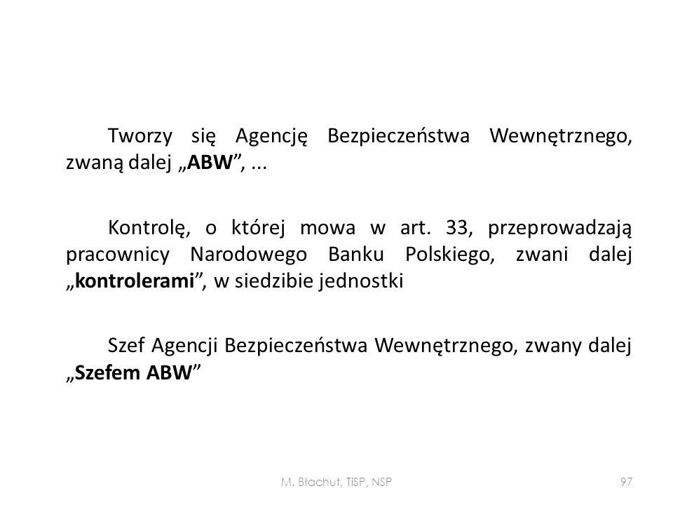 """Tworzy się Agencję Bezpieczeństwa Wewnętrznego, zwaną dalej """"ABW ,"""