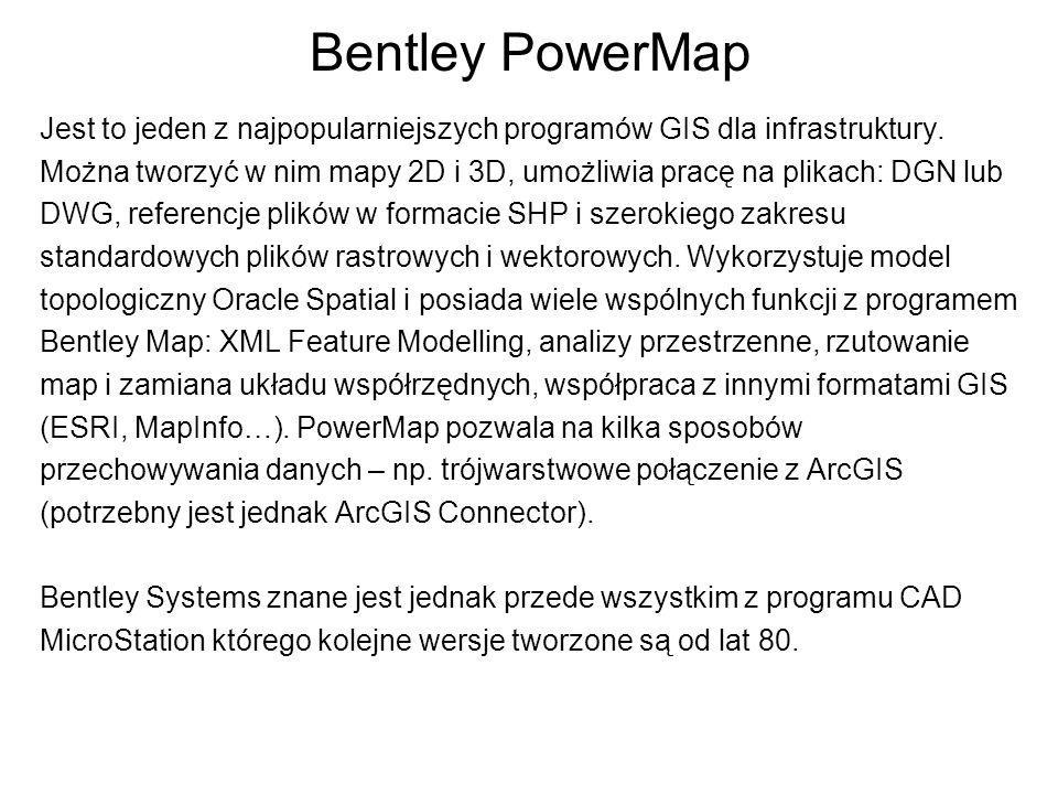 Bentley PowerMap Jest to jeden z najpopularniejszych programów GIS dla infrastruktury.
