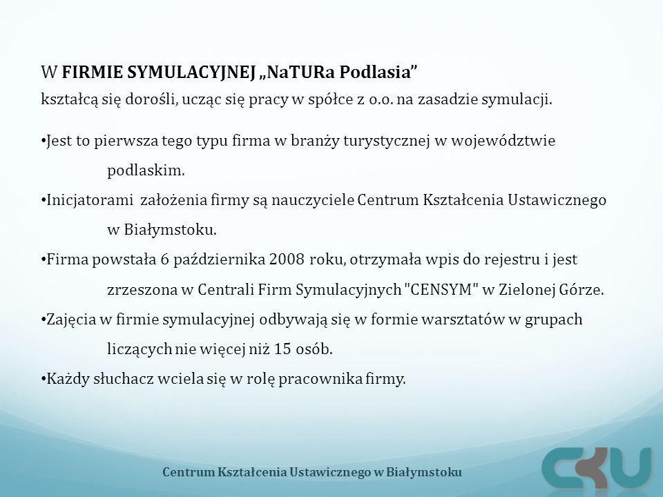 """W FIRMIE SYMULACYJNEJ """"NaTURa Podlasia"""