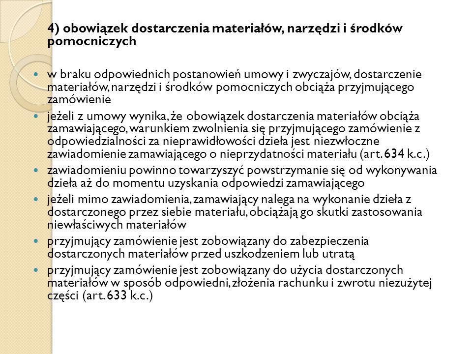 4) obowiązek dostarczenia materiałów, narzędzi i środków pomocniczych