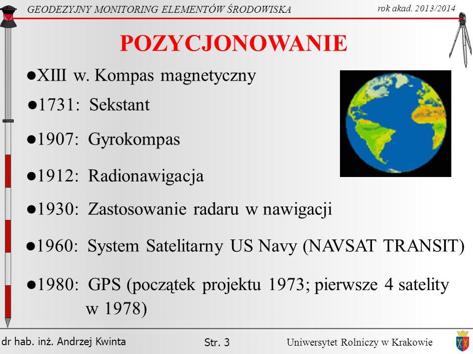 POZYCJONOWANIE XIII w. Kompas magnetyczny 1731: Sekstant