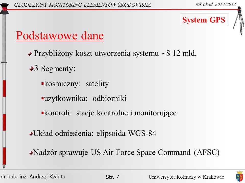 Podstawowe dane 3 Segmenty: System GPS