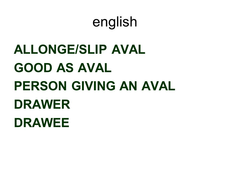english ALLONGE/SLIP AVAL GOOD AS AVAL PERSON GIVING AN AVAL DRAWER