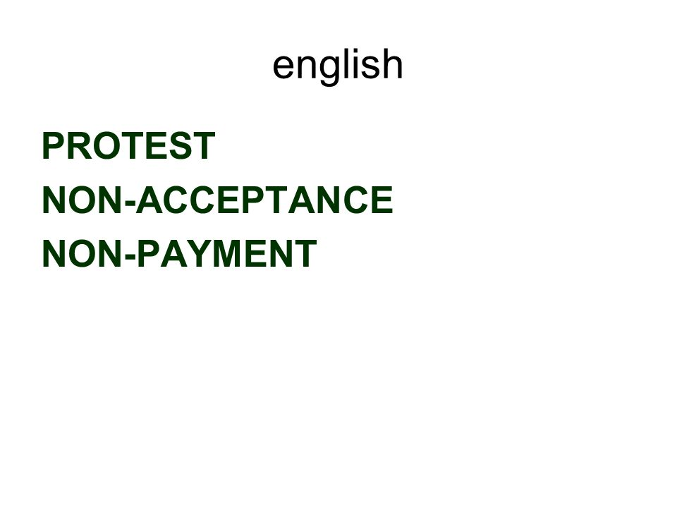 english PROTEST NON-ACCEPTANCE NON-PAYMENT