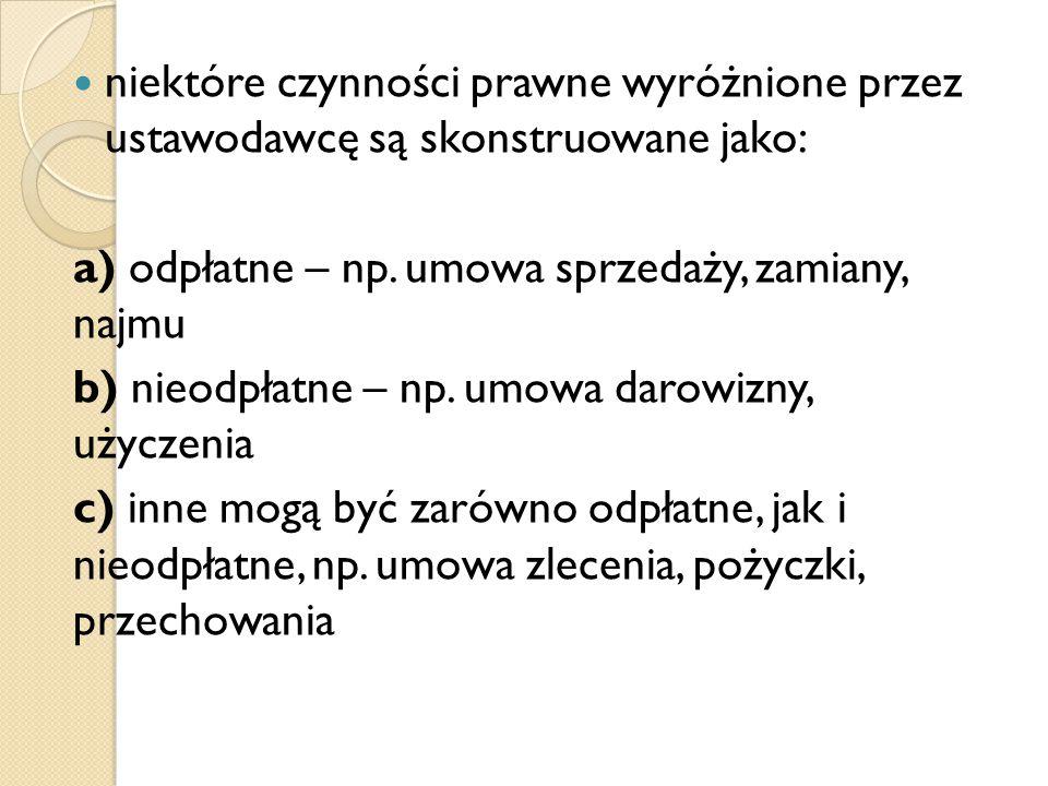 niektóre czynności prawne wyróżnione przez ustawodawcę są skonstruowane jako: