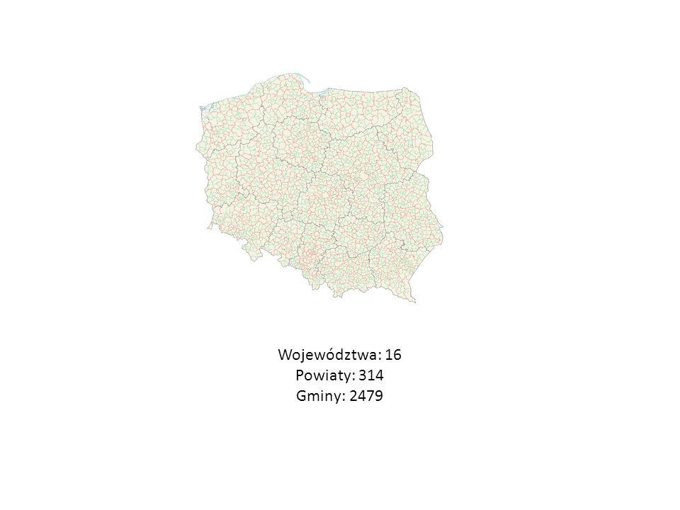Województwa: 16 Powiaty: 314 Gminy: 2479