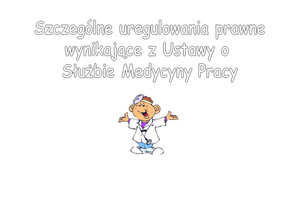 Szczególne uregulowania prawne Służbie Medycyny Pracy