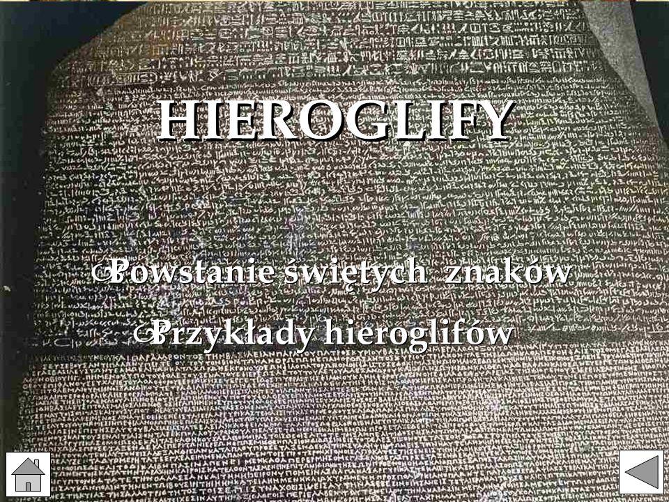 HIEROGLIFY Powstanie świętych znaków Przykłady hieroglifów