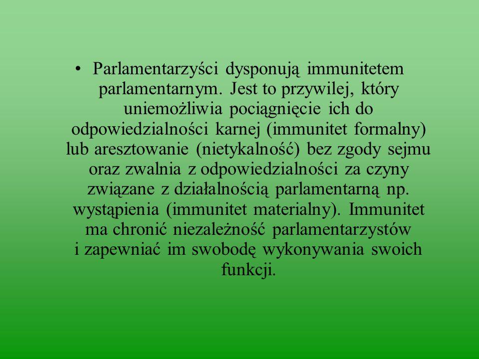 Parlamentarzyści dysponują immunitetem parlamentarnym