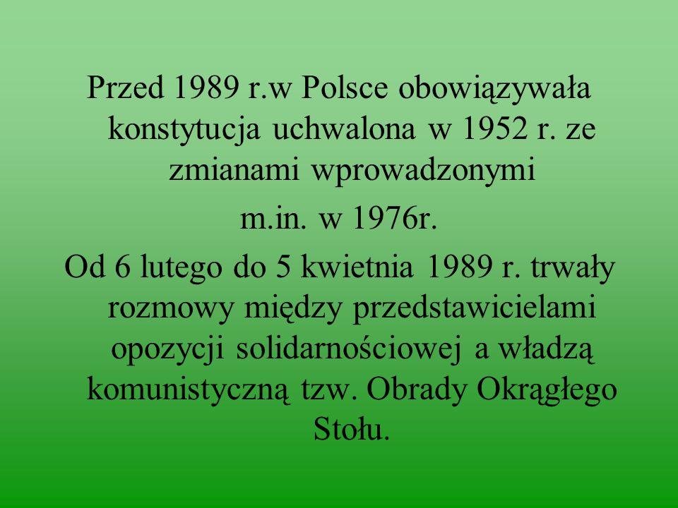 Przed 1989 r. w Polsce obowiązywała konstytucja uchwalona w 1952 r