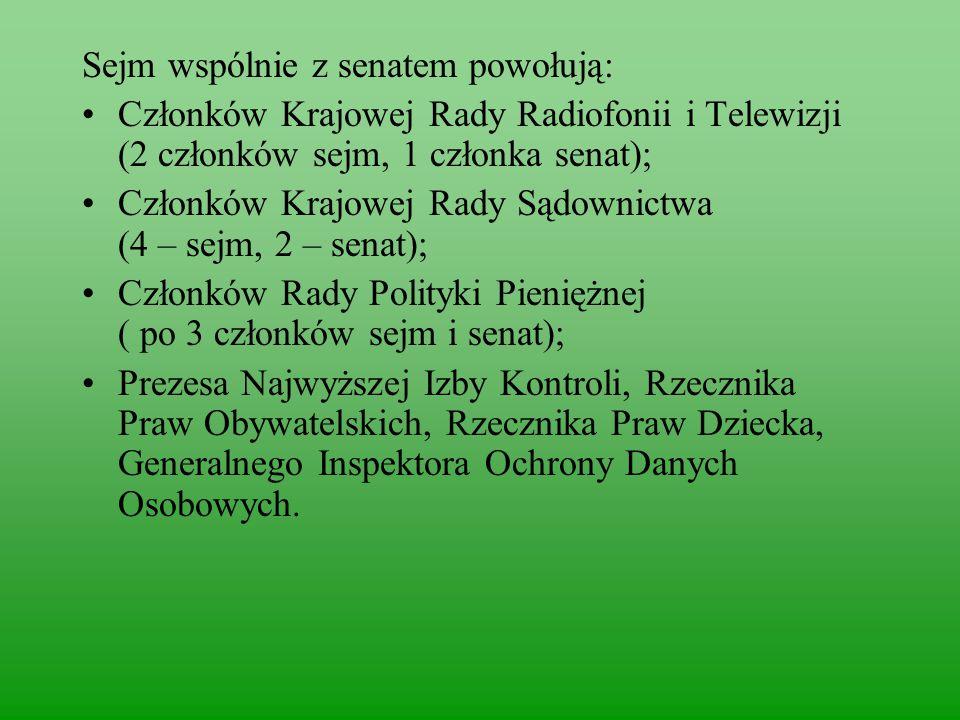 Sejm wspólnie z senatem powołują: