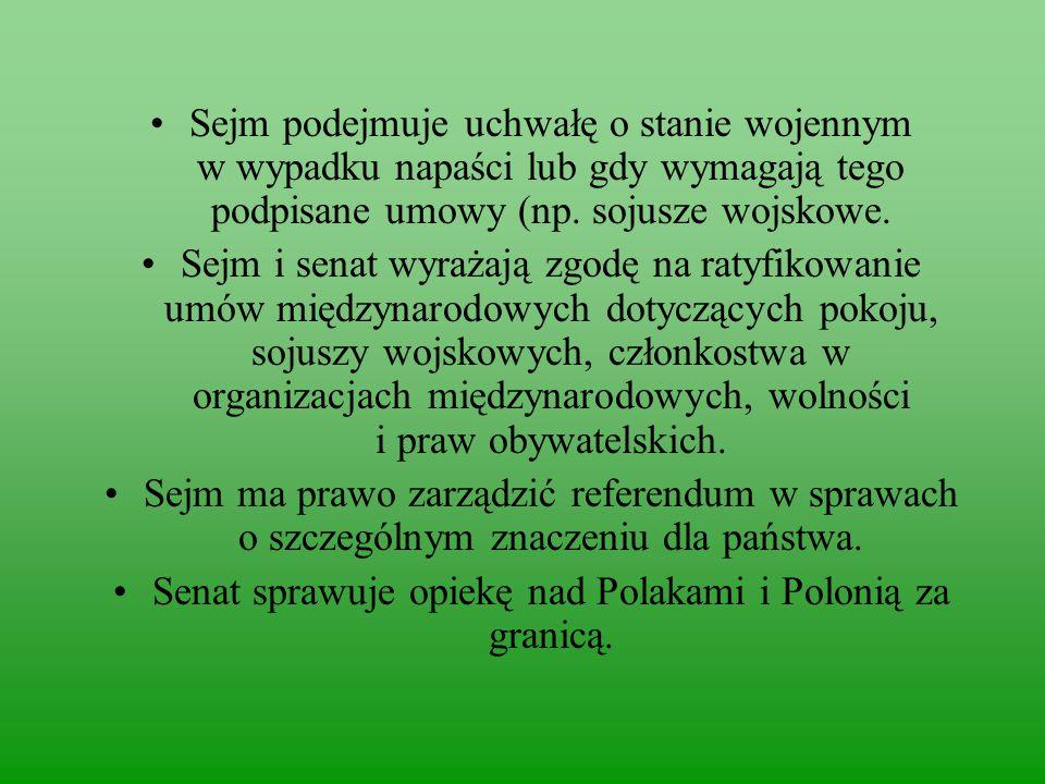 Senat sprawuje opiekę nad Polakami i Polonią za granicą.