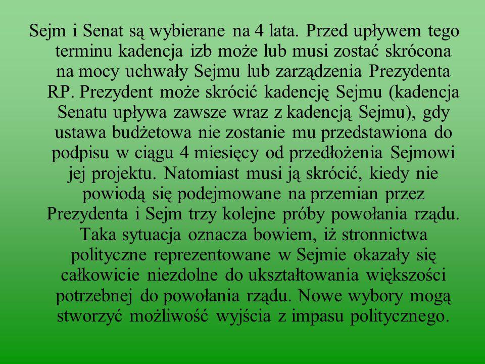 Sejm i Senat są wybierane na 4 lata