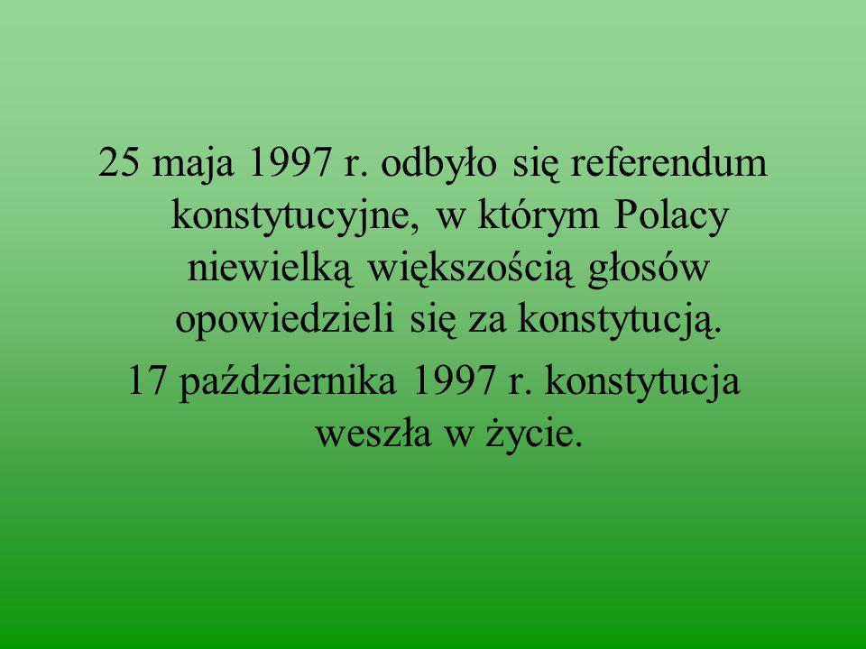 17 października 1997 r. konstytucja weszła w życie.