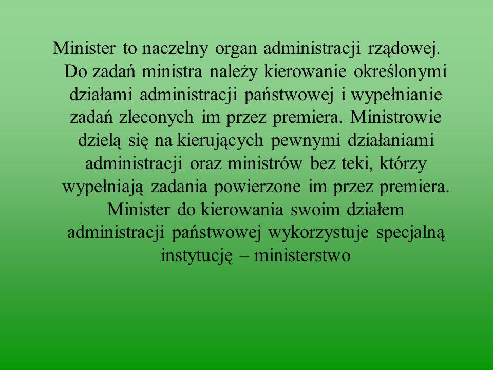 Minister to naczelny organ administracji rządowej