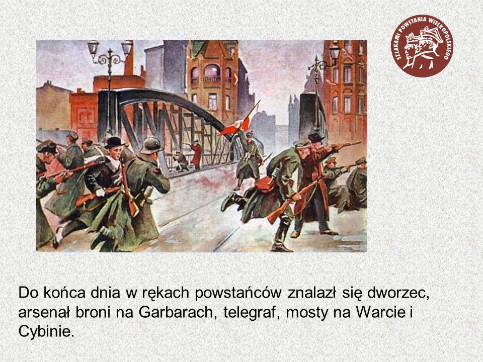 Do końca dnia w rękach powstańców znalazł się dworzec, arsenał broni na Garbarach, telegraf, mosty na Warcie i Cybinie.