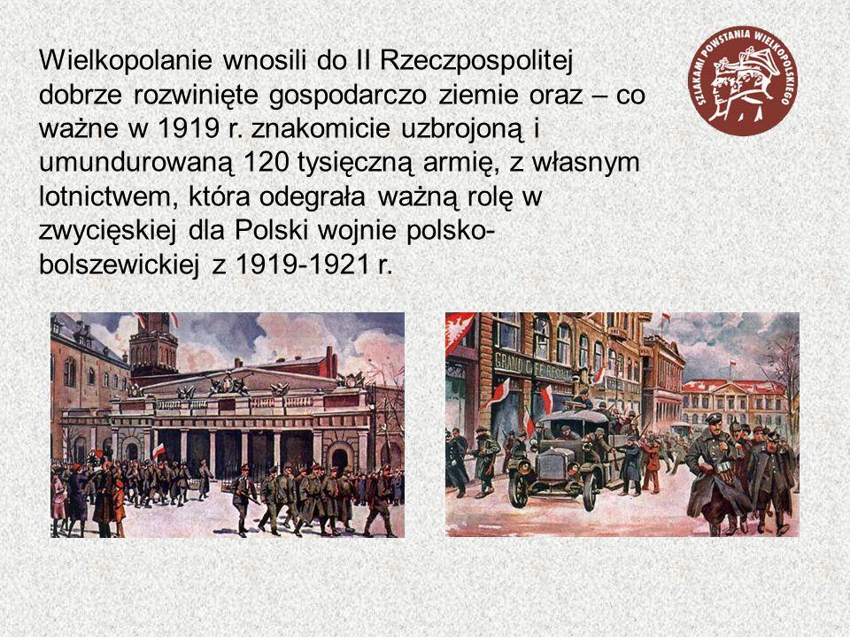 Wielkopolanie wnosili do II Rzeczpospolitej dobrze rozwinięte gospodarczo ziemie oraz – co ważne w 1919 r.