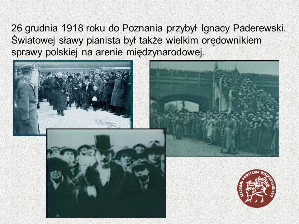 26 grudnia 1918 roku do Poznania przybył Ignacy Paderewski