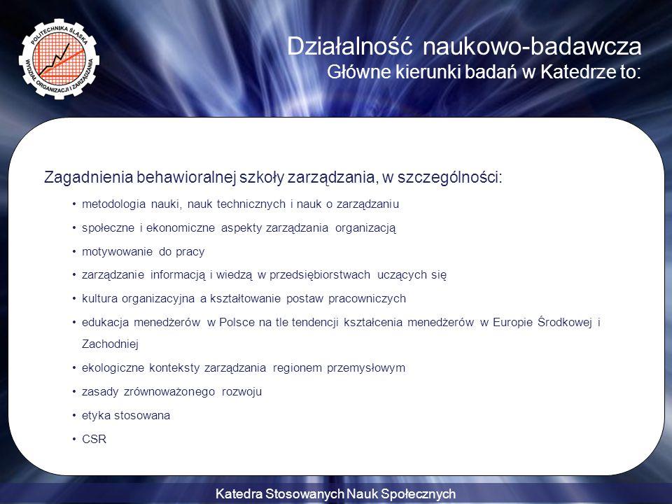 Działalność naukowo-badawcza Główne kierunki badań w Katedrze to: