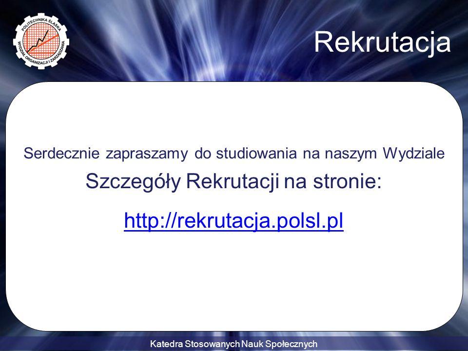Rekrutacja http://rekrutacja.polsl.pl Szczegóły Rekrutacji na stronie: