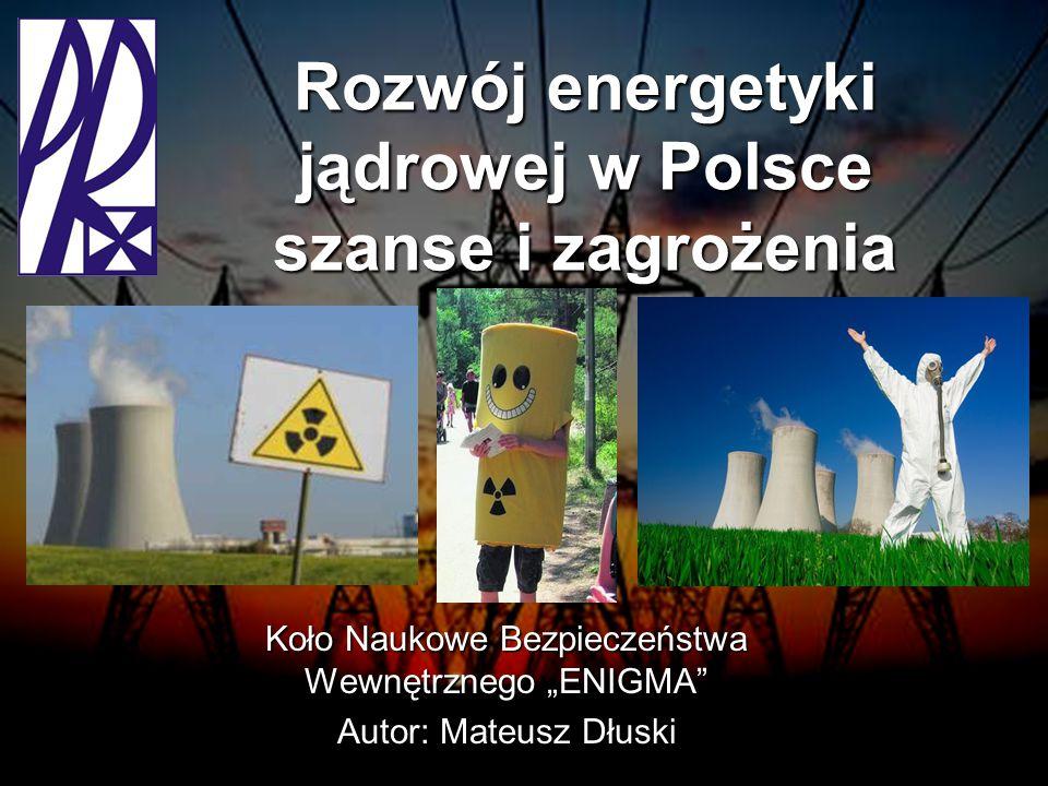 Rozwój energetyki jądrowej w Polsce szanse i zagrożenia