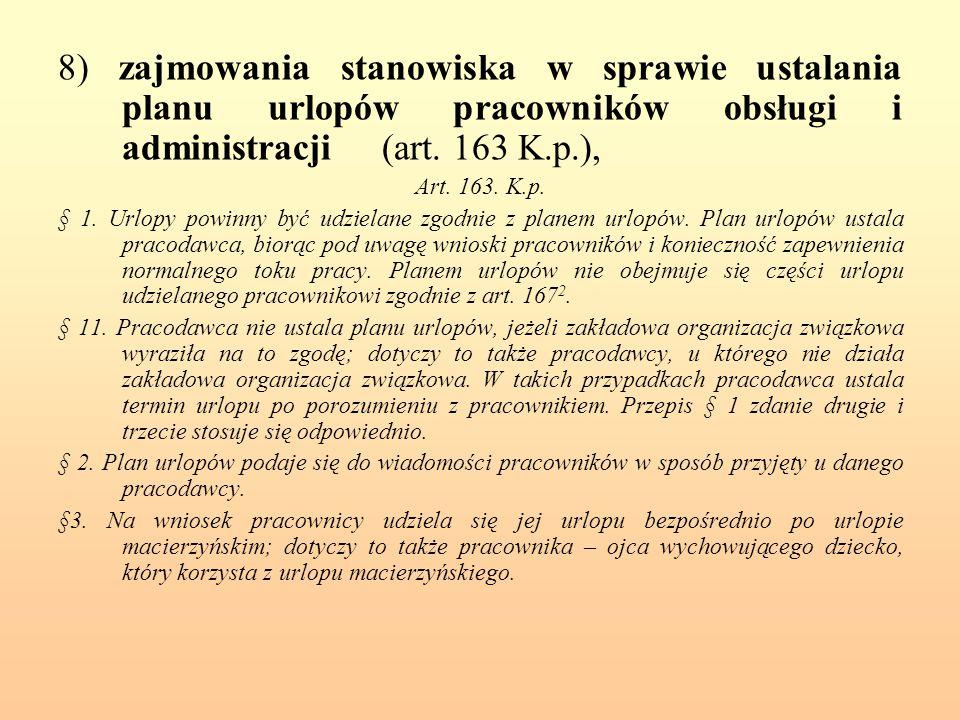 8) zajmowania stanowiska w sprawie ustalania planu urlopów pracowników obsługi i administracji (art. 163 K.p.),