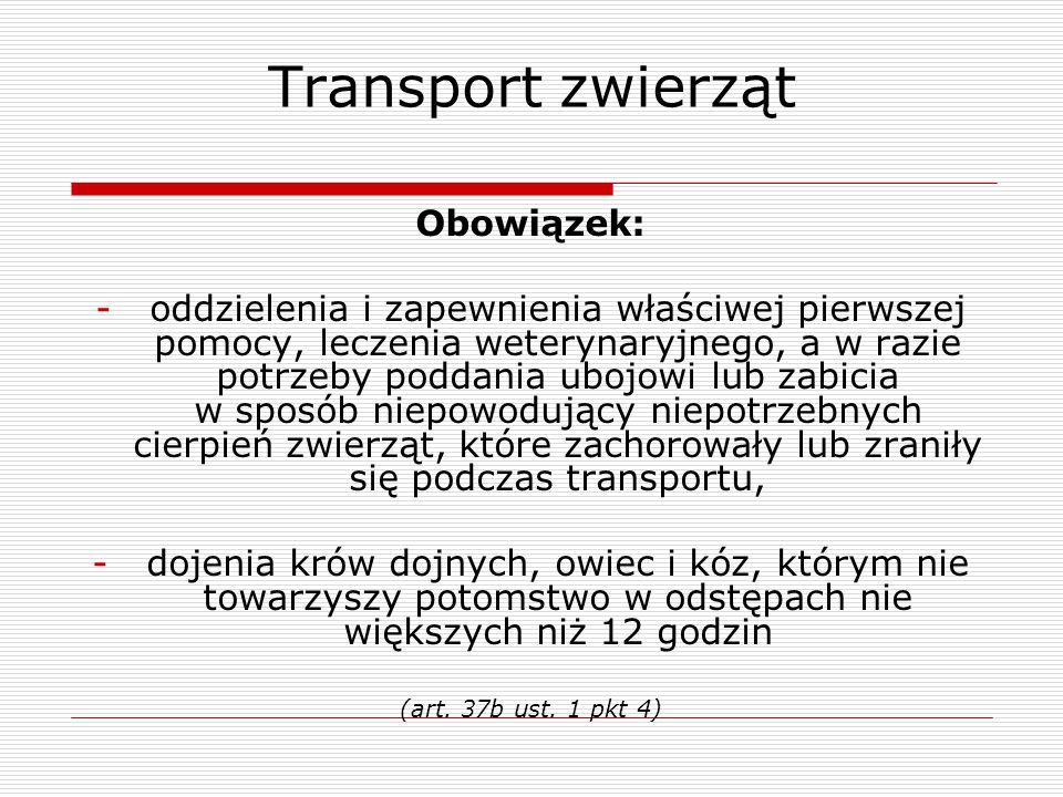 Transport zwierząt Obowiązek: