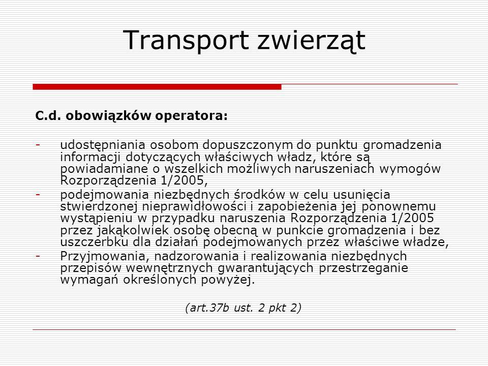 Transport zwierząt C.d. obowiązków operatora: