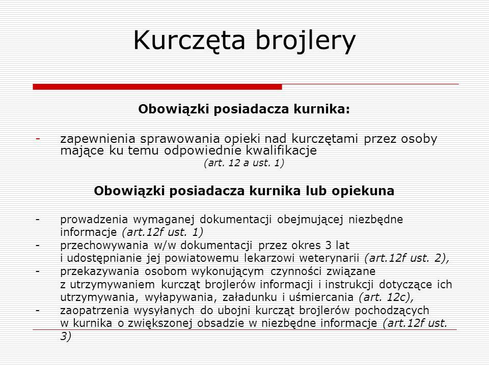 Kurczęta brojlery Obowiązki posiadacza kurnika: