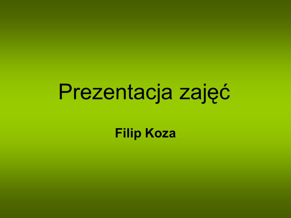 Prezentacja zajęć Filip Koza