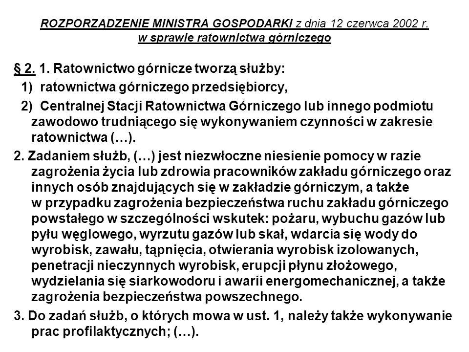 § 2. 1. Ratownictwo górnicze tworzą służby: