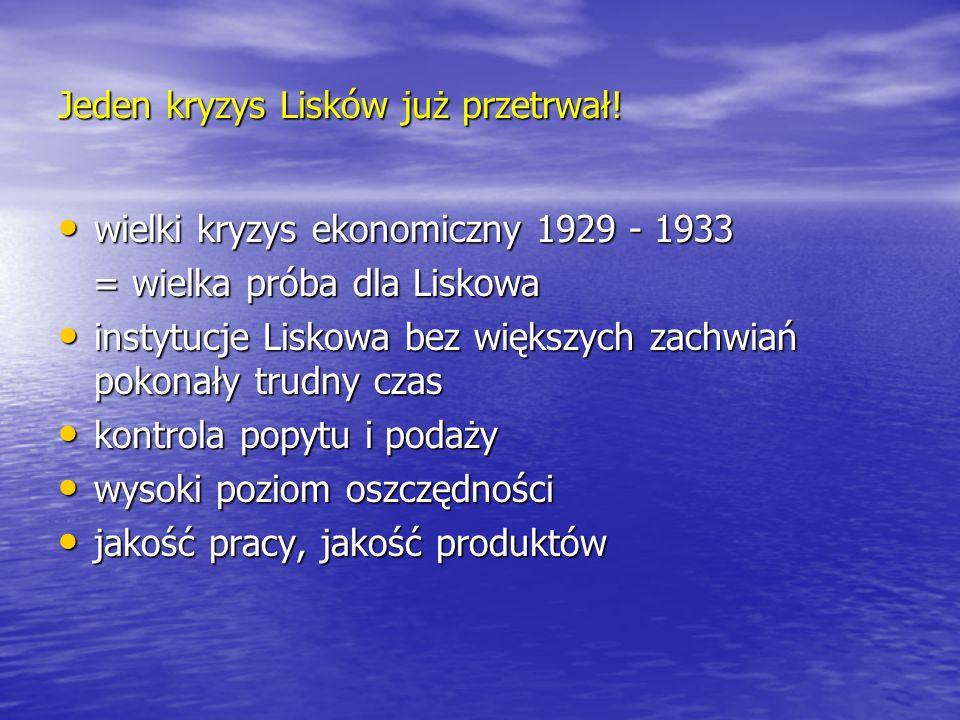 Jeden kryzys Lisków już przetrwał!